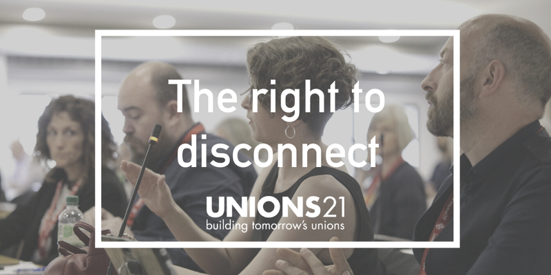 Unions 21 Webinar 'The right to disconnect - bargaining in a Covid-19 world'