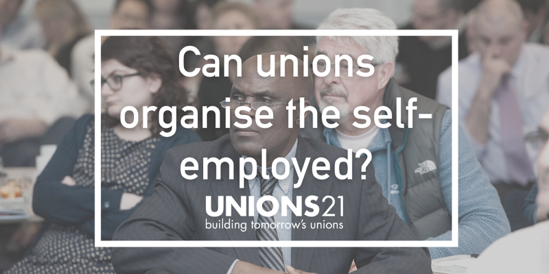 Unions 21 Webinar 'Can Unions Organise The Self-Employed?'
